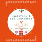 Splendid Time Together von Mantovani & His Orchestra