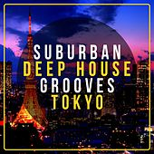 Suburban Deep House Grooves Tokyo by Various Artists