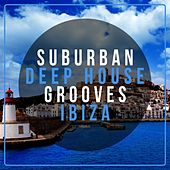 Suburban Deep House Grooves Ibiza by Various Artists