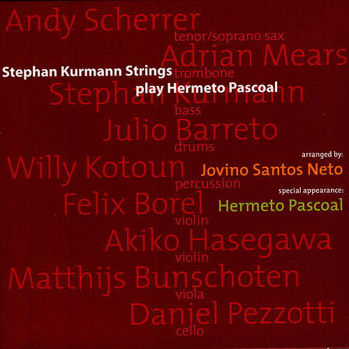 Stephan Kurmann Strings Play Hermeto Pascoal by Hermeto Pascoal