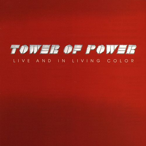 Live And In Living Color by Tower of Power