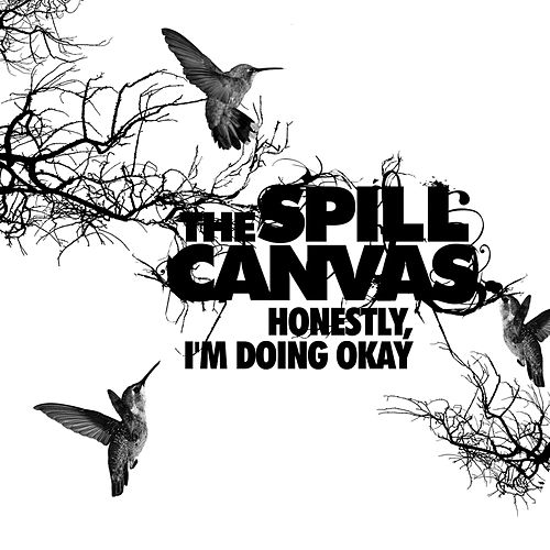 Honestly, I'm Doing Okay by The Spill Canvas