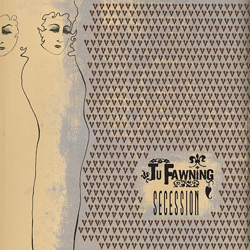 Secession by Tu Fawning