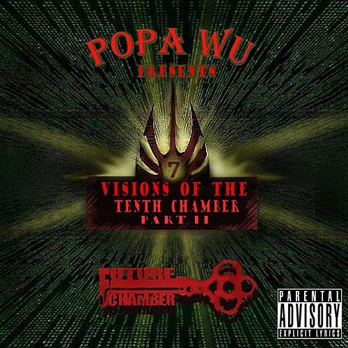 Visions Of The 10th Chamber Pt. II by Popa Wu