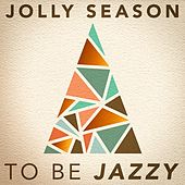 Jolly Season to be Jazzy by Various Artists