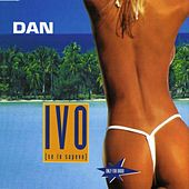 Ivo ( Se Lo Sapevo) by Dan