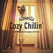 Cozy Chillin' - The Smoothest in Lounge & Chill out, Vol. 1 by Various Artists