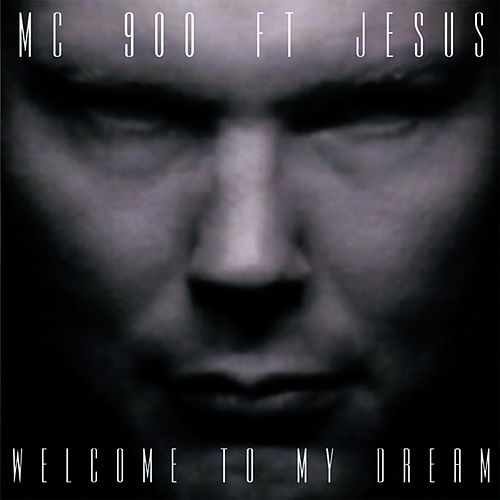 Welcome To My Dream by MC 900 Ft. Jesus
