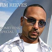 Something Special by Tim Reeves