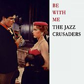 Be With Me von The Crusaders