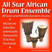 African and Middle Eastern Drums: Belly Dance and Soukous Music by All Star African Drum Ensemble