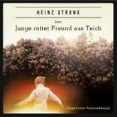 Junge rettet Freund aus Teich (ungekürzt) by Heinz Strunk