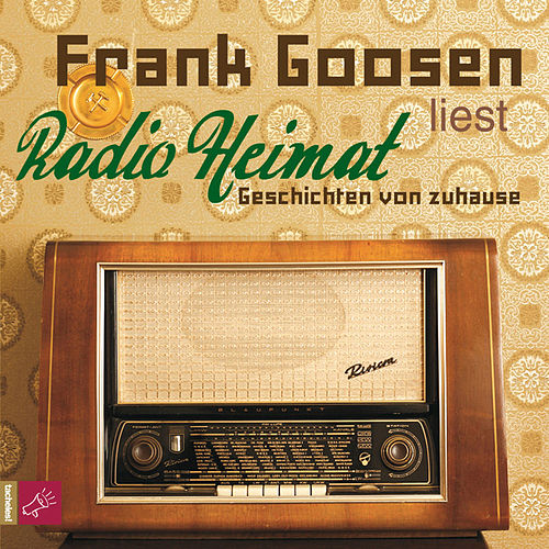 Radio Heimat - Geschichten von zuhause (gekürzt) by Frank Goosen