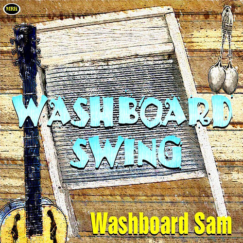 Washboard Swing by Washboard Sam
