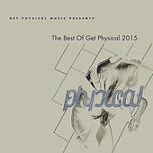 Get Physical Music Presents: The Best of Get Physical 2015 von Various Artists