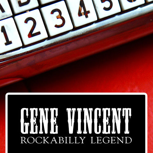 Gene Vincent - Rockabilly Legend by Gene Vincent