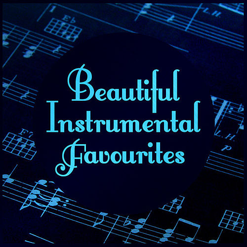 Beautiful Instrumental Favourites by 101 Strings Orchestra