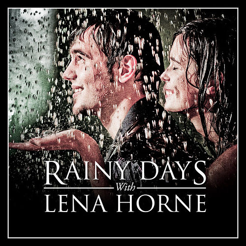 Rainy Days With Lena Horne by Lena Horne