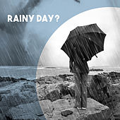 Rainy Day? by Various Artists