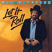 Let It Roll by Mel McDaniel