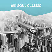 Air Soul Classic by Various Artists