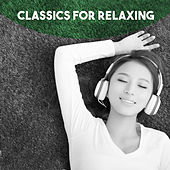 Classics for Relaxing by Various Artists