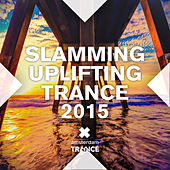 Slamming Uplifting Trance 2015 - EP by Various Artists
