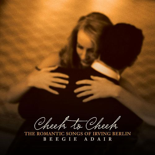 Cheek To Cheek by Beegie Adair