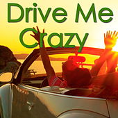 Drive Me Crazy von Various Artists