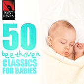 50 Beethoven Classics for Babies by Various Artists