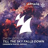 Till The Sky Falls Down (Andrew Rayel Remix) by Dash Berlin