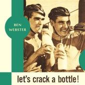 Let's Crack a Bottle von Ben Webster