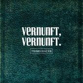 Vernunft, Vernunft. by Tiemo Hauer