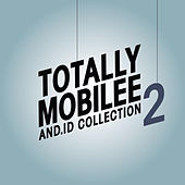 Totally Mobilee - And.Id Collection, Vol. 2 by And.Id