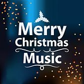 Merry Christmas Music by Various Artists