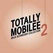 Totally Mobilee - Anja Schneider Collection, Vol. 2 by Anja Schneider
