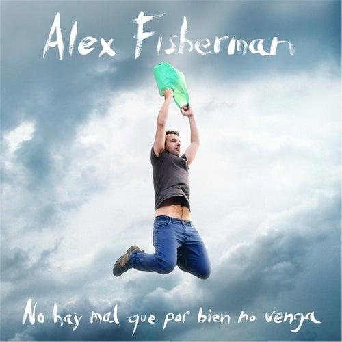 No Hay Mal Que por Bien No Venga by Fisherman