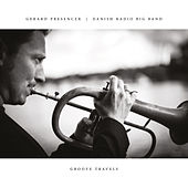 Groove Travels by Gerard Presencer