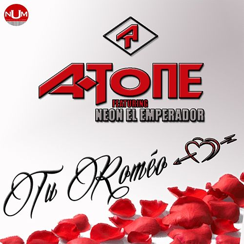 Tu Romeo by Atone