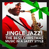 Jingle Jazz! (The Best Christmas Music In a Jazzy Style) by Various Artists