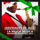 ¡Navidades de Jazz! (La mejor música navideña en estilo jazz) by Various Artists