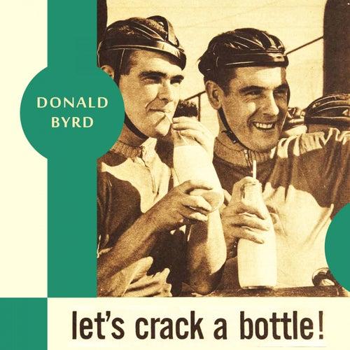 Let's Crack a Bottle von Donald Byrd