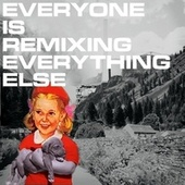 Everyone Is Remixing Everything Else - EP by The Cutler