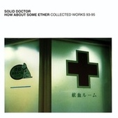 How About Some Ether - EP by Solid Doctor