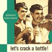 Let's Crack a Bottle von Johnny Hallyday