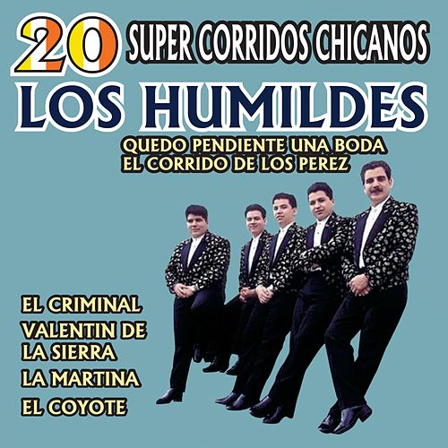 20 Super Corridos Chicanos by Los Humildes
