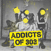 Addicts of 303 by Various Artists