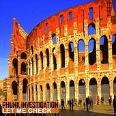 Let Me Check by Phunk Investigation