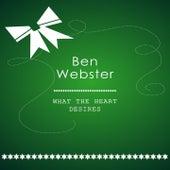 What The Heart Desires von Ben Webster