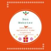 Splendid Time Together von Ben Webster